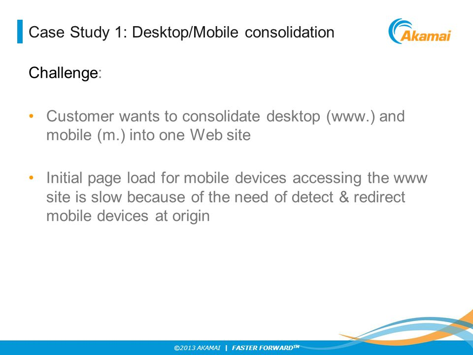 Case Study 1: Desktop/Mobile consolidation