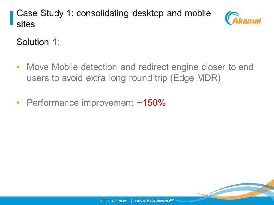 Case Study 1: consolidating desktop and mobile sites