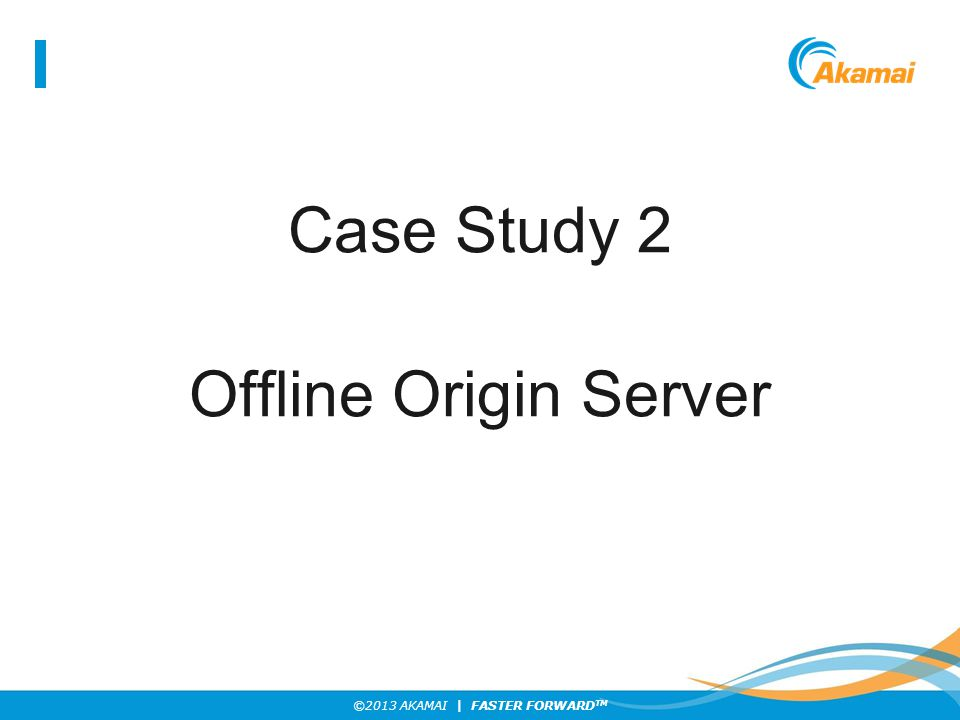 Case Study 2 Offline Origin Server