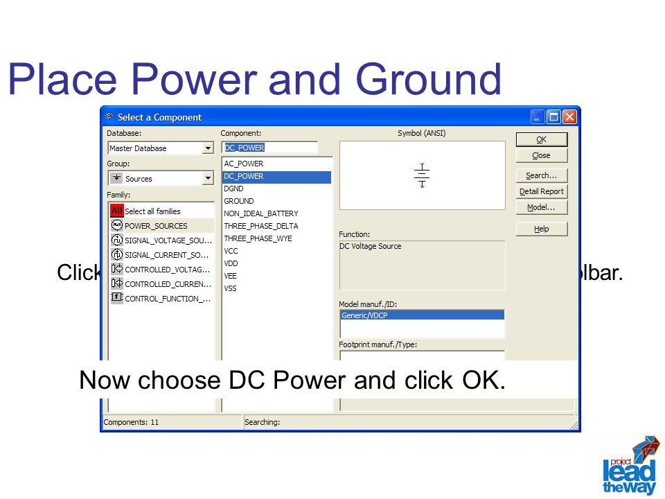 Place Power and Ground Now choose DC Power and click OK.