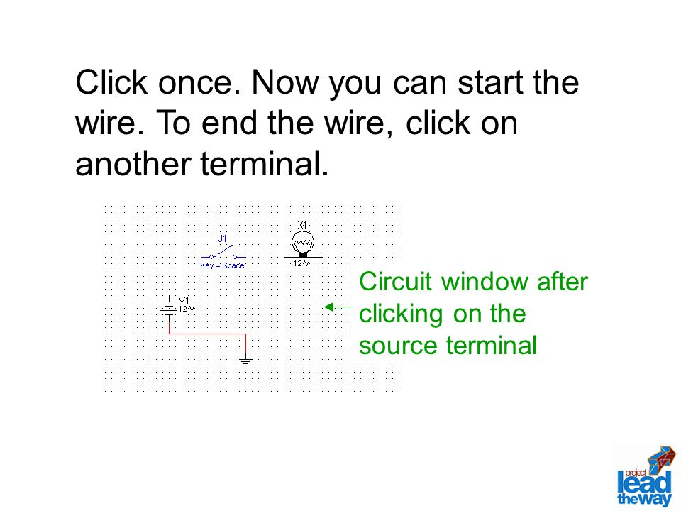 Click once. Now you can start the wire