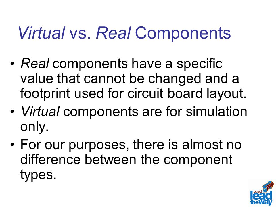 Virtual vs. Real Components