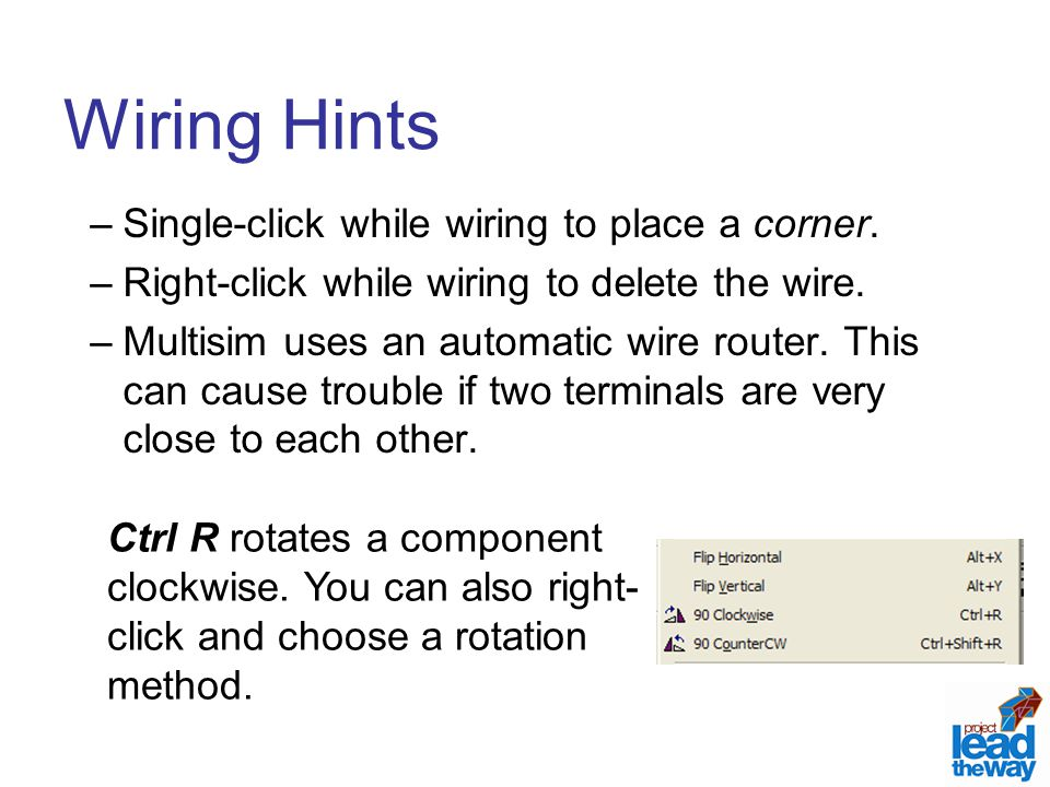 Wiring Hints Single-click while wiring to place a corner.