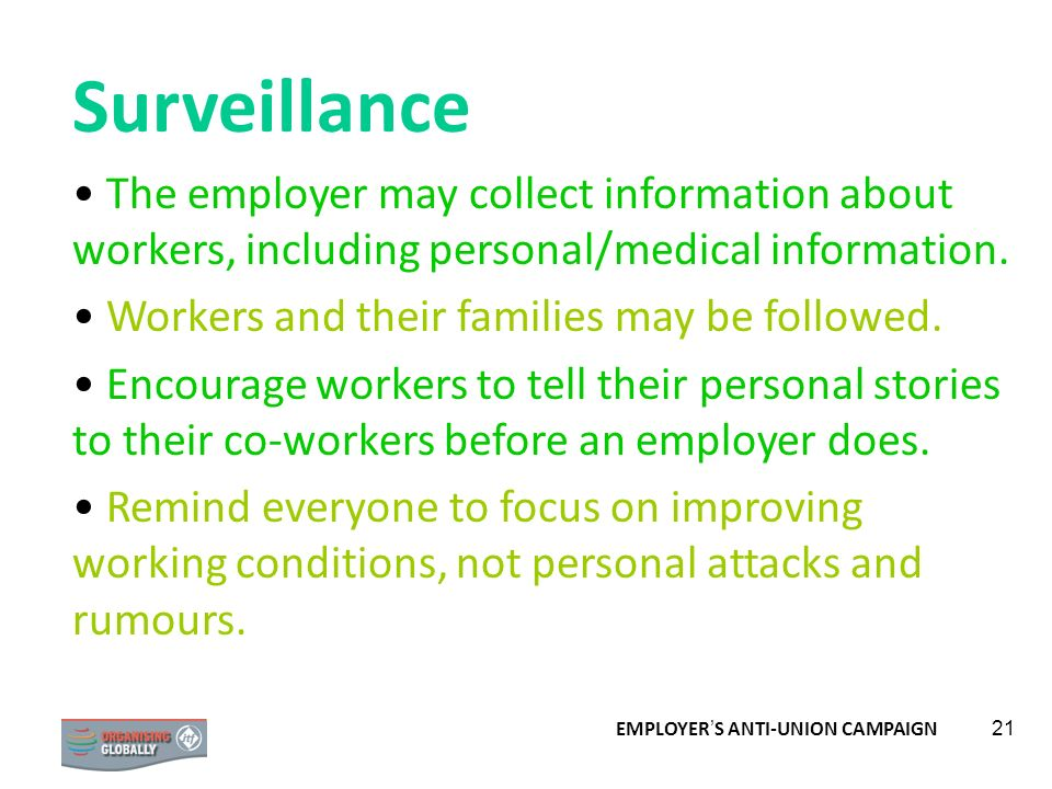 SurveillanceThe employer may collect information about workers, including personal/medical information.