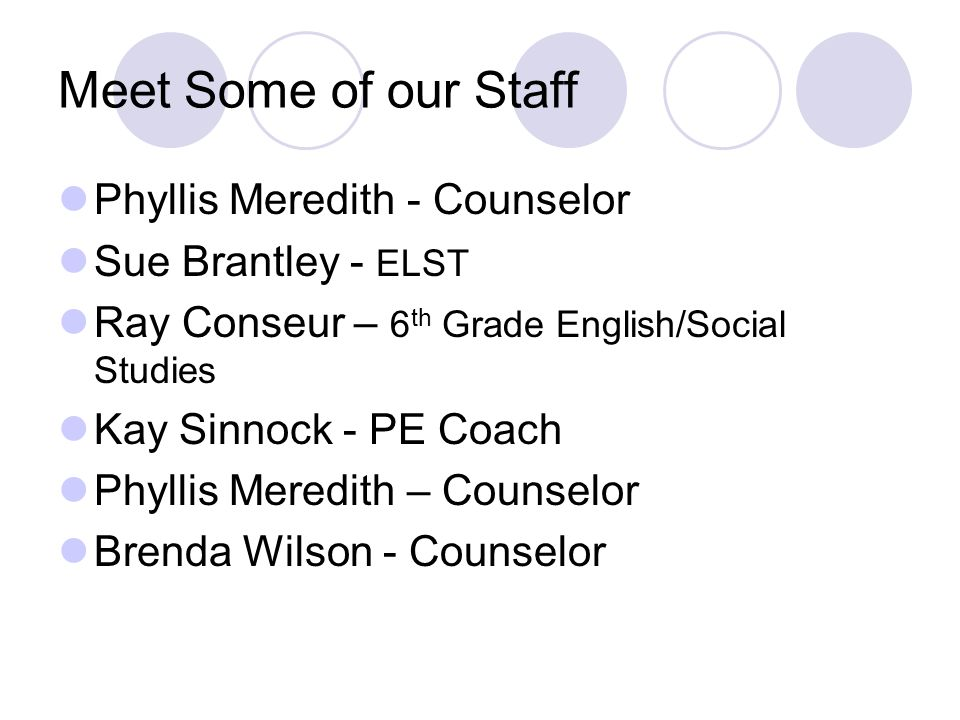 Meet Some of our Staff Phyllis Meredith - Counselor
