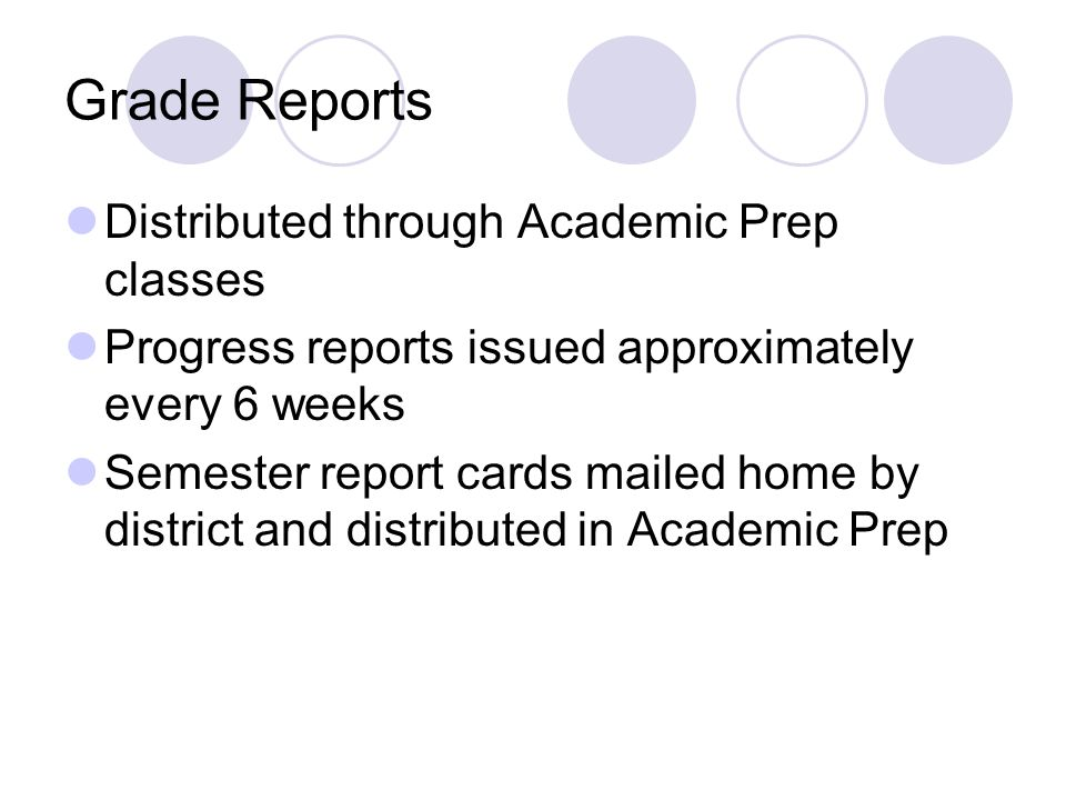 Grade Reports Distributed through Academic Prep classes