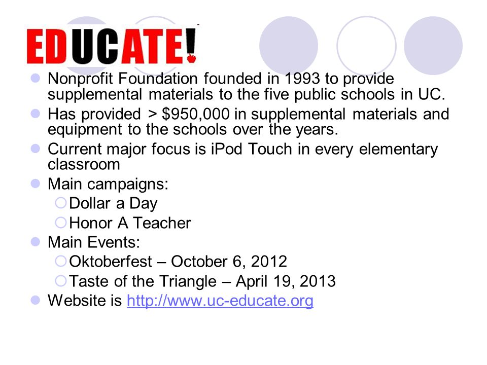 Nonprofit Foundation founded in 1993 to provide supplemental materials to the five public schools in UC.