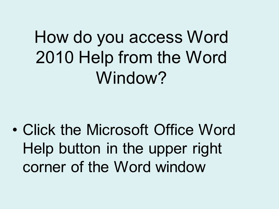 How do you access Word 2010 Help from the Word Window