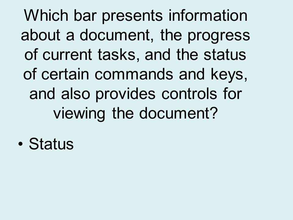 Which bar presents information about a document, the progress of current tasks, and the status of certain commands and keys, and also provides controls for viewing the document