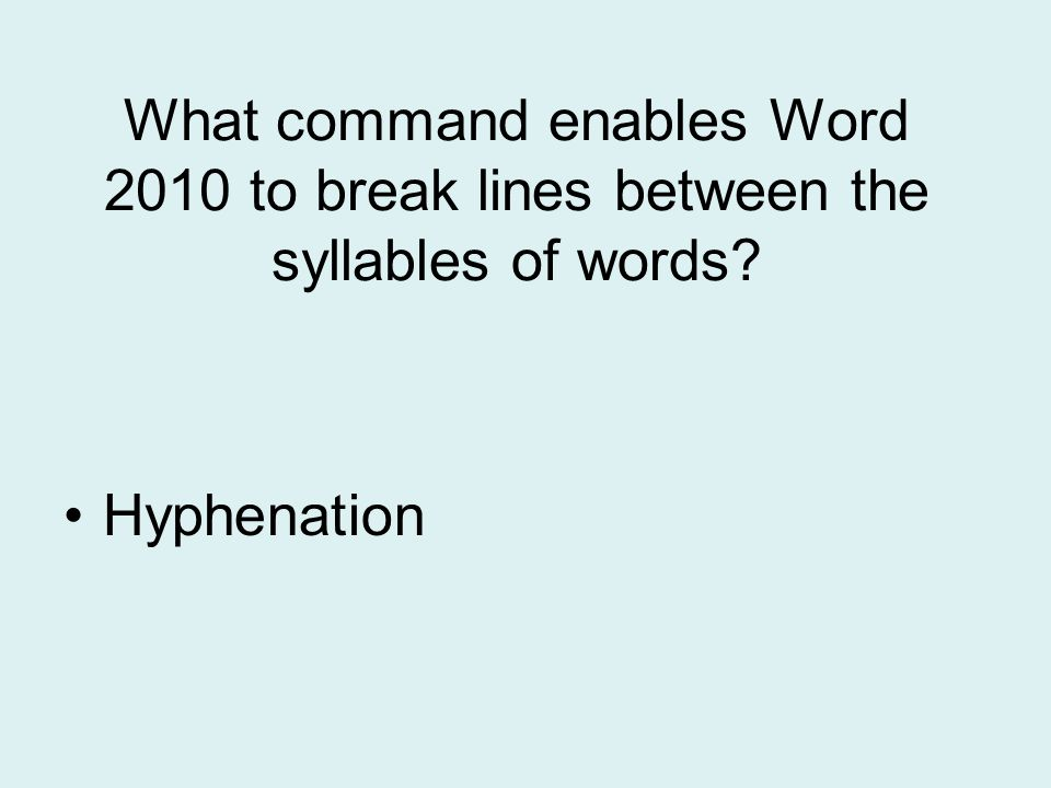 What command enables Word 2010 to break lines between the syllables of words