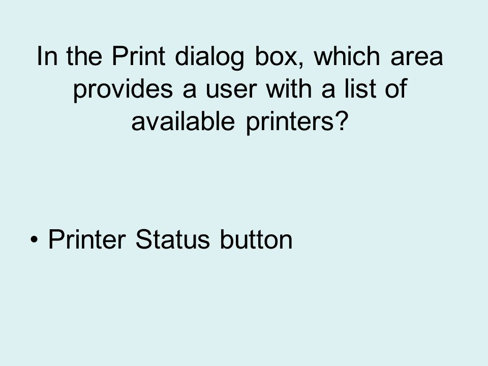 In the Print dialog box, which area provides a user with a list of available printers