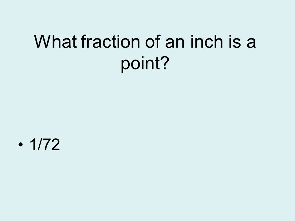 What fraction of an inch is a point