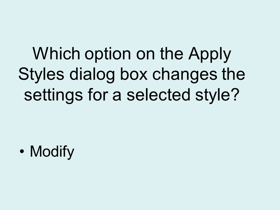 Which option on the Apply Styles dialog box changes the settings for a selected style