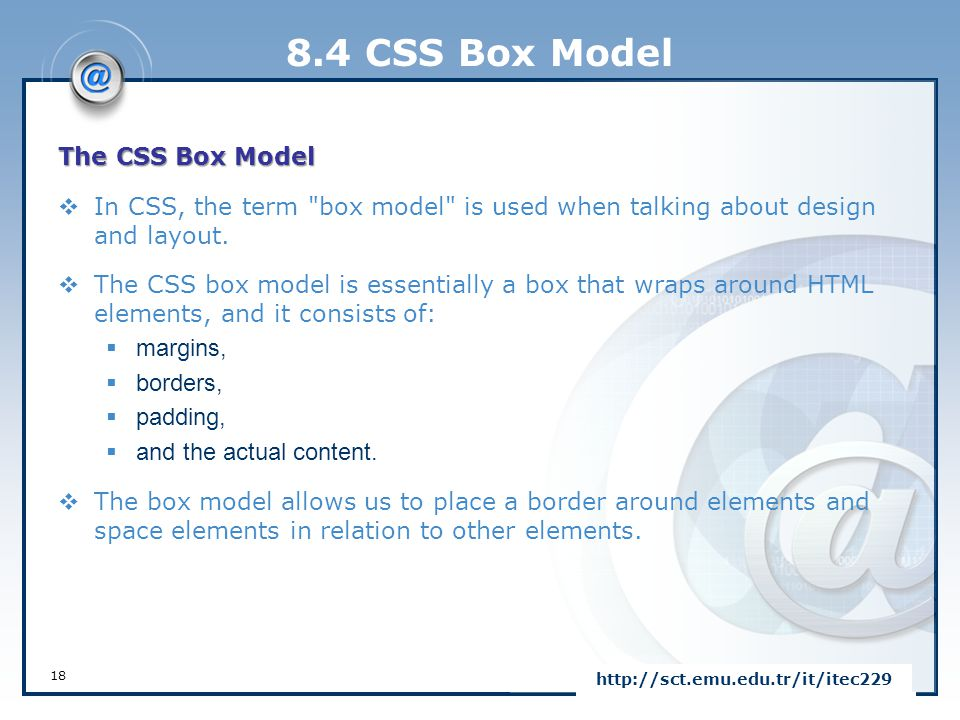 8.4 CSS Box Model The CSS Box Model