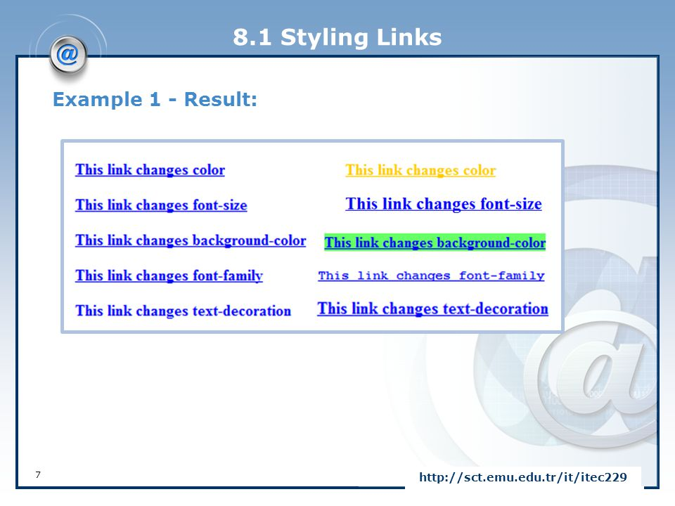 8.1 Styling Links Example 1 - Result: http://sct.emu.edu.tr/it/itec229