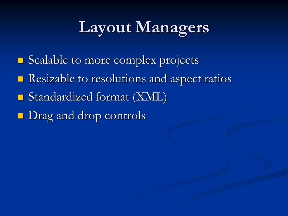 Layout Managers Scalable to more complex projects