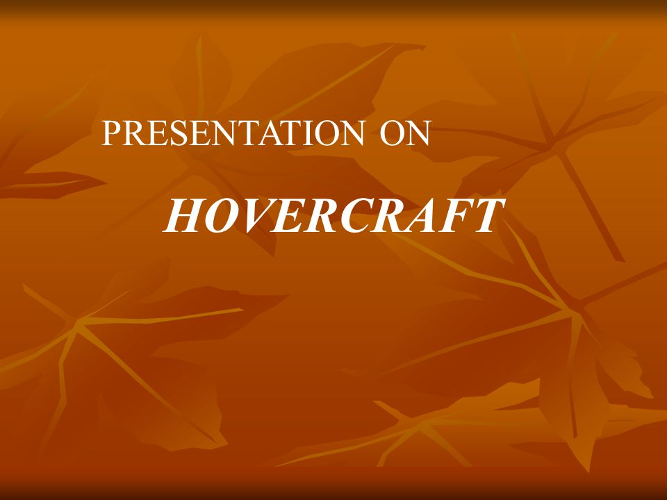 PRESENTATION ON HOVERCRAFT