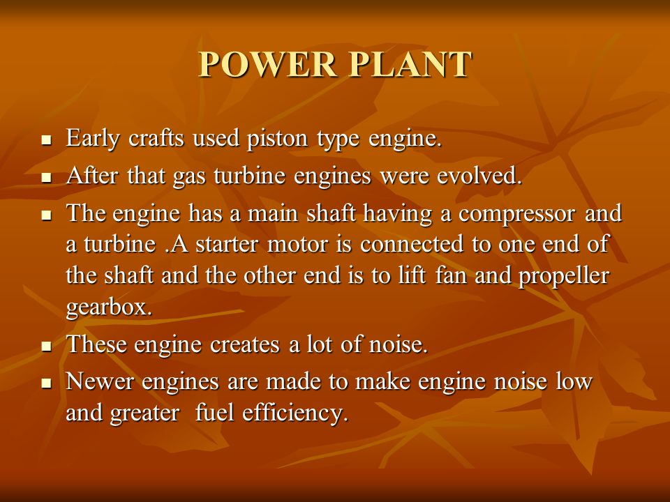 POWER PLANT Early crafts used piston type engine.