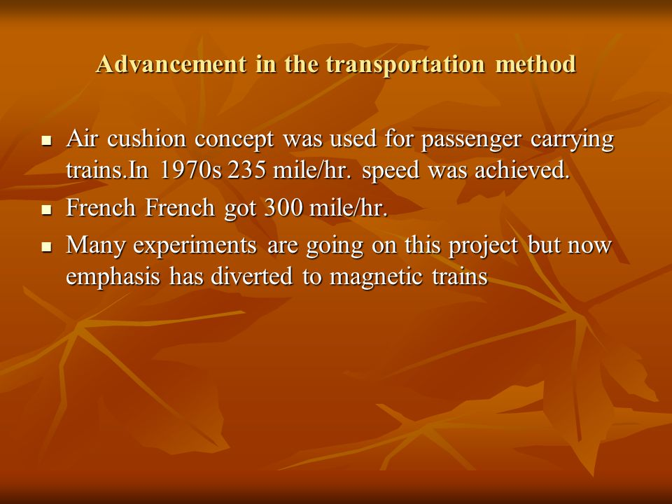 Advancement in the transportation method