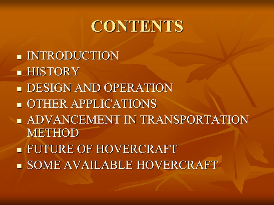CONTENTS INTRODUCTION HISTORY DESIGN AND OPERATION OTHER APPLICATIONS