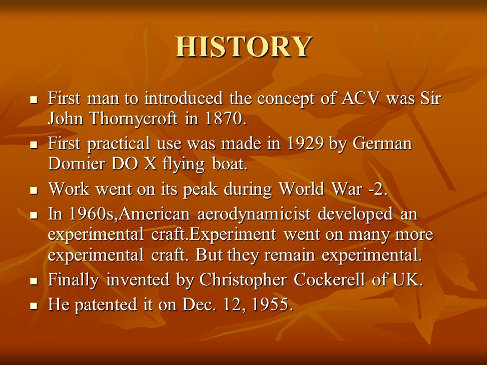 HISTORY First man to introduced the concept of ACV was Sir John Thornycroft in 1870.