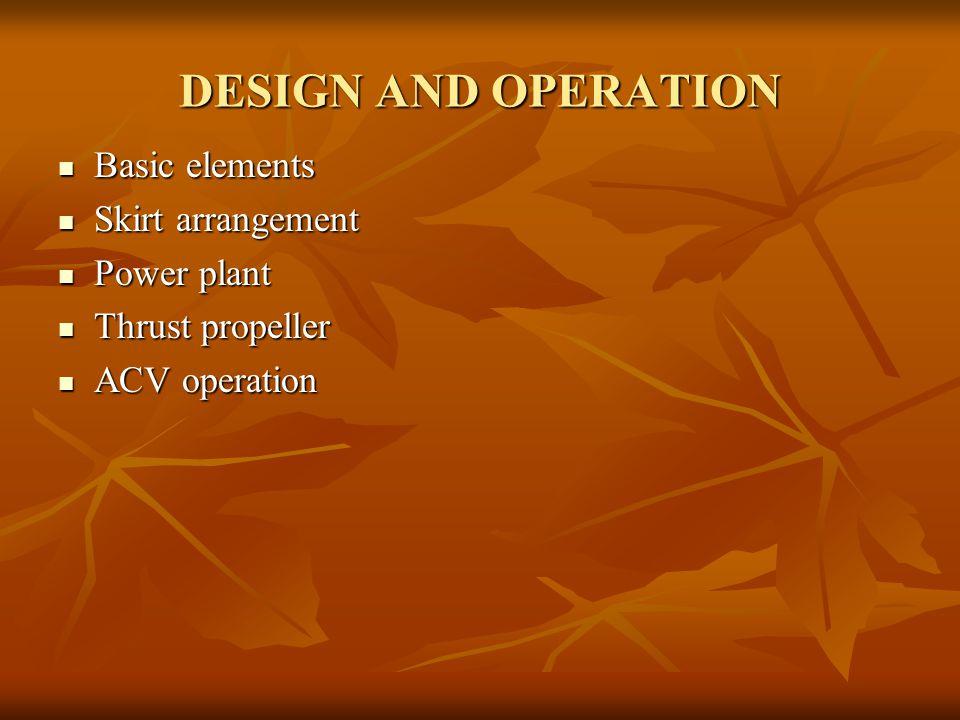 DESIGN AND OPERATION Basic elements Skirt arrangement Power plant