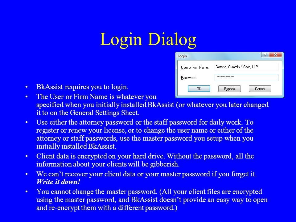 Login Dialog BkAssist requires you to login.