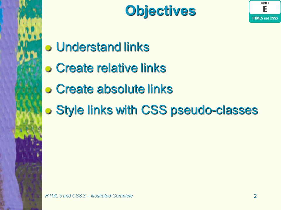 Objectives Understand links Create relative links