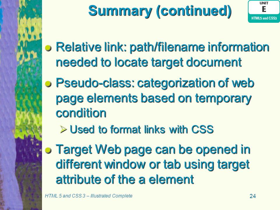 Summary (continued) Relative link: path/filename information needed to locate target document.