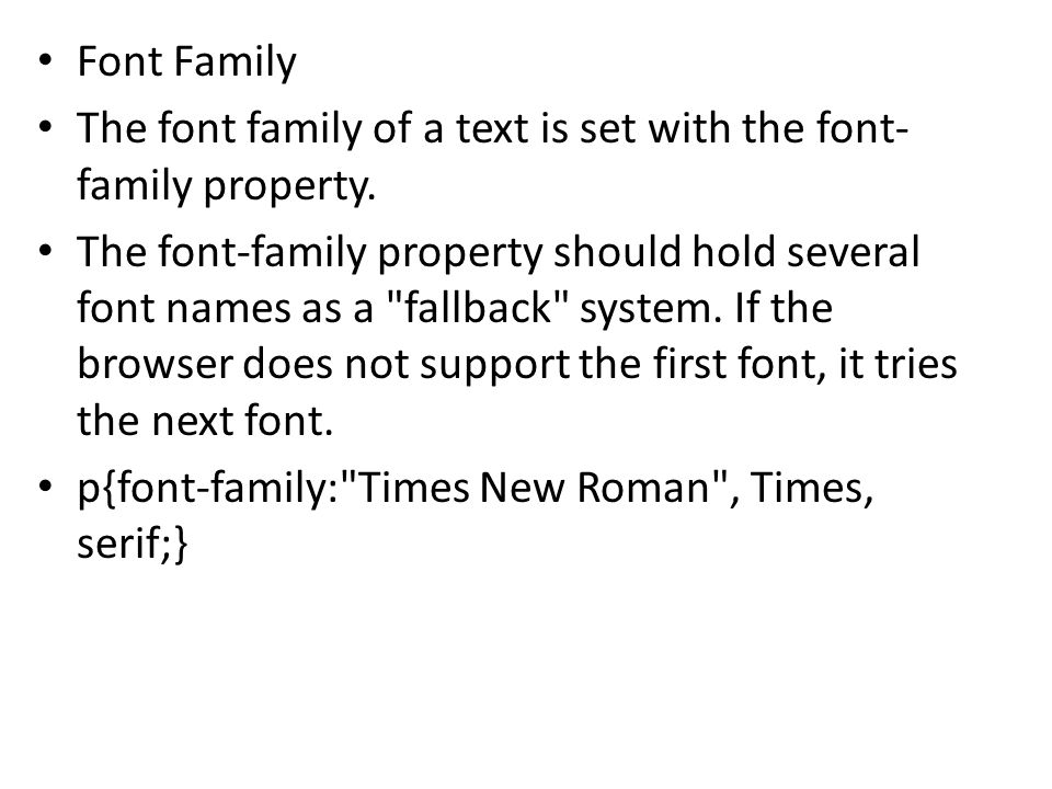 Font Family The font family of a text is set with the font-family property.