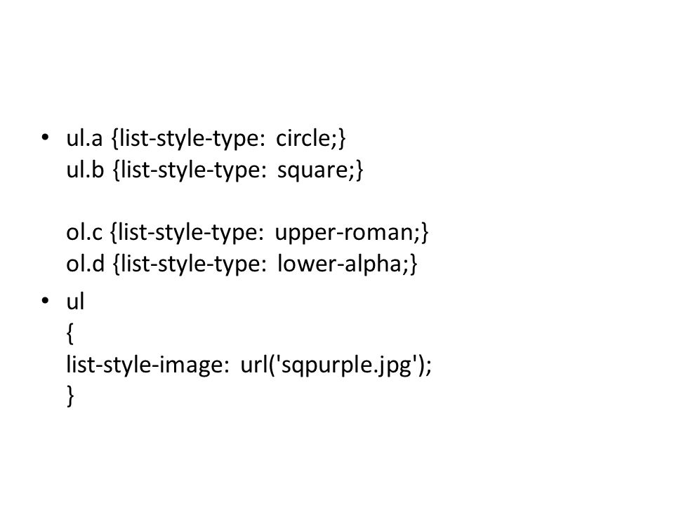ul. a {list-style-type: circle;} ul. b {list-style-type: square;} ol