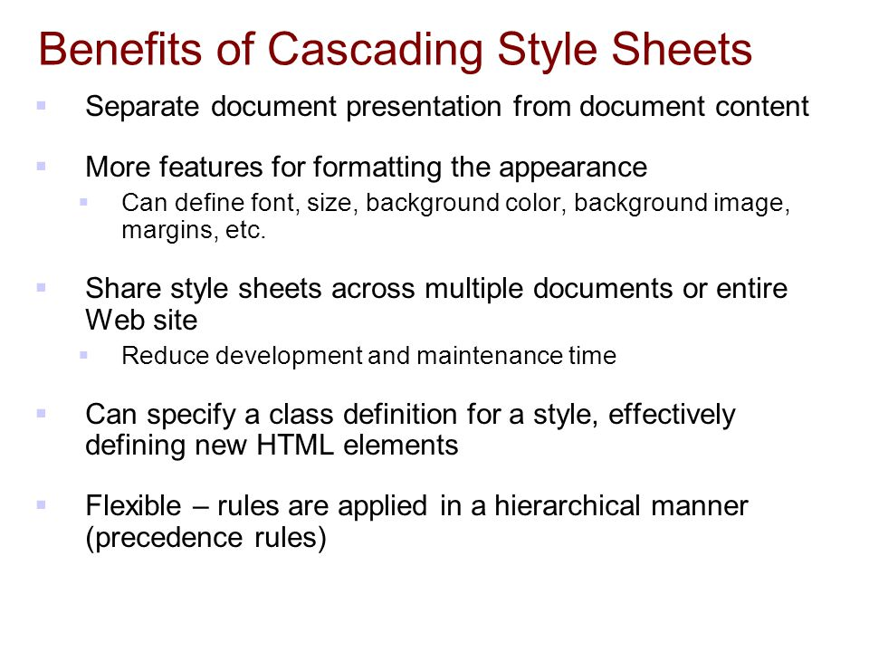 Benefits of Cascading Style Sheets