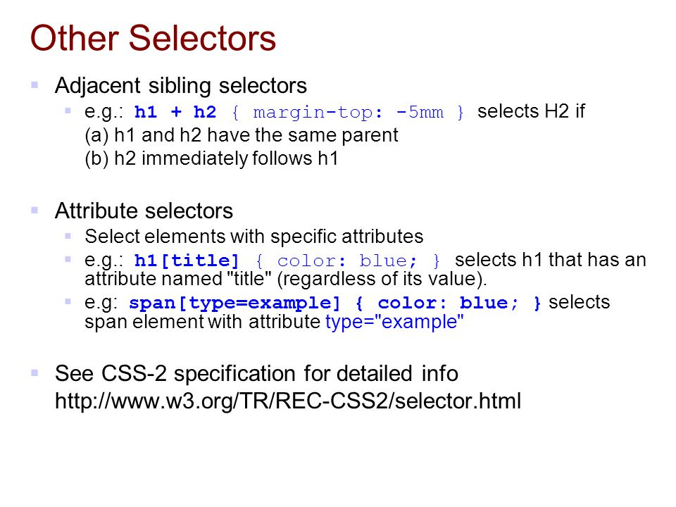 Other Selectors Adjacent sibling selectors Attribute selectors