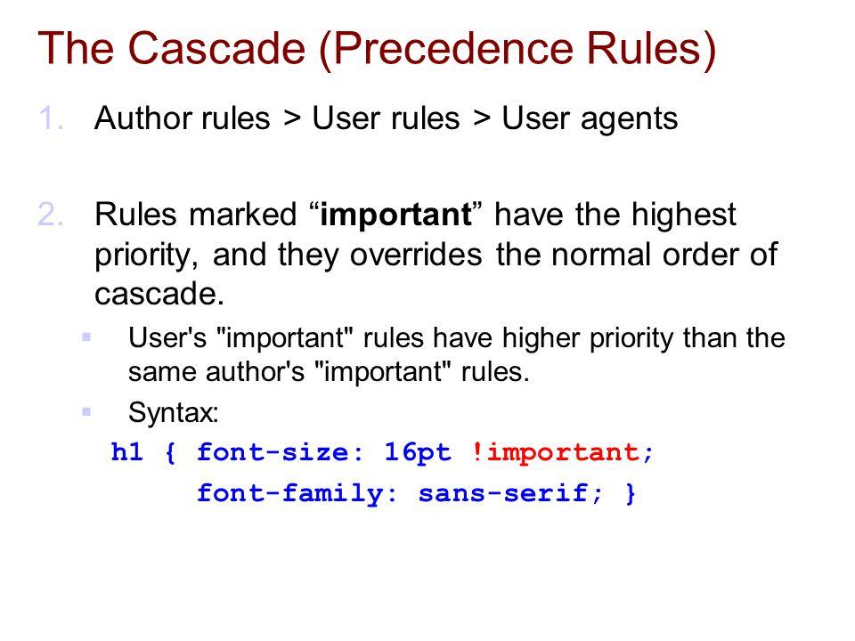 The Cascade (Precedence Rules)