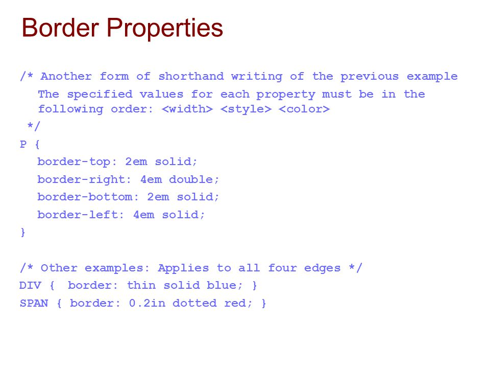 Border Properties /* Another form of shorthand writing of the previous example.