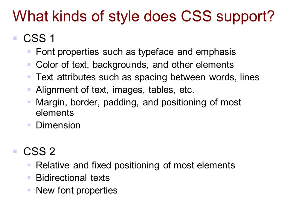 What kinds of style does CSS support
