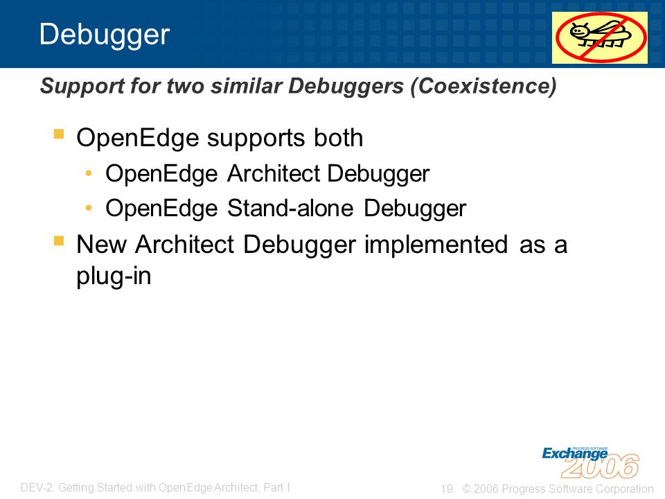 Debugger OpenEdge supports both