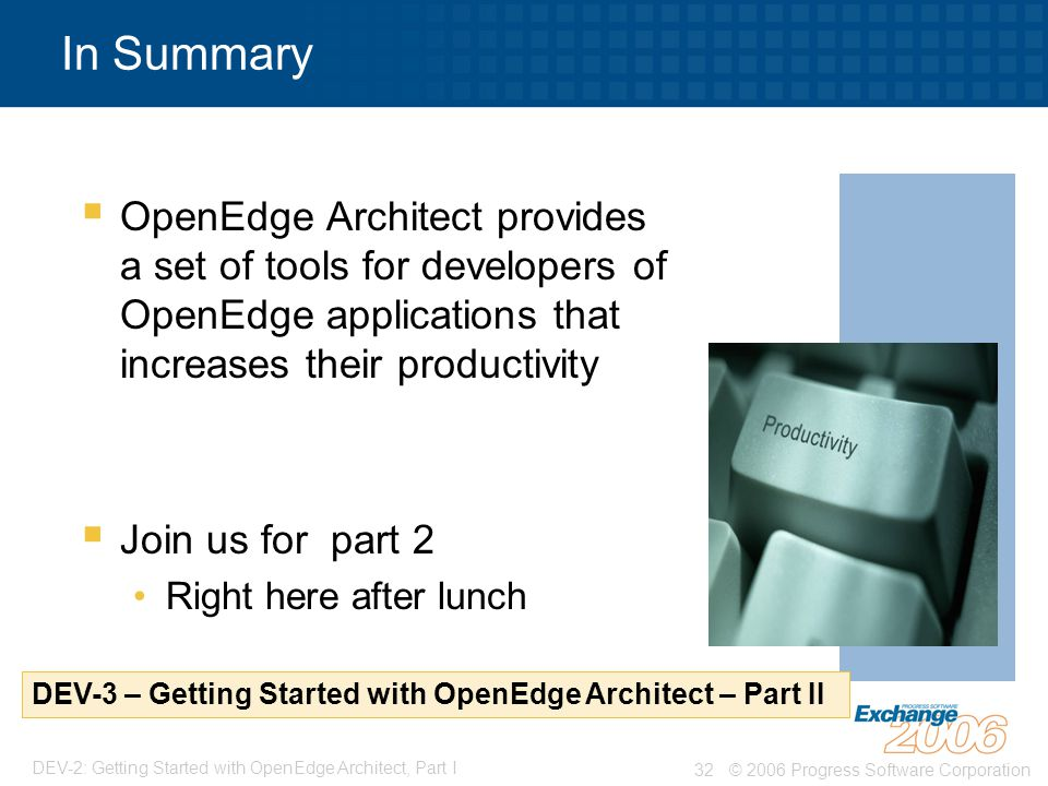 In Summary OpenEdge Architect provides a set of tools for developers of OpenEdge applications that increases their productivity.