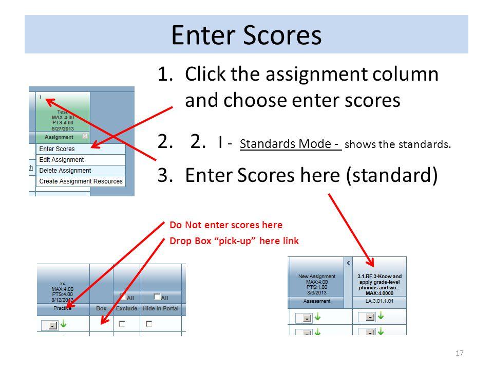 Enter Scores Click the assignment column and choose enter scores