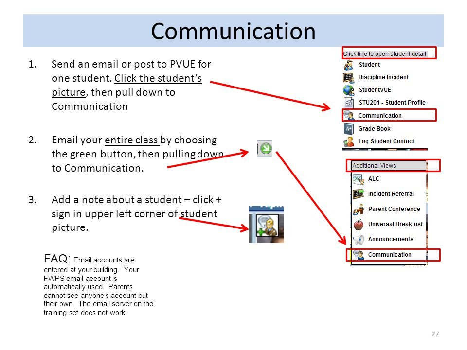Communication Send an email or post to PVUE for one student. Click the student's picture, then pull down to Communication.