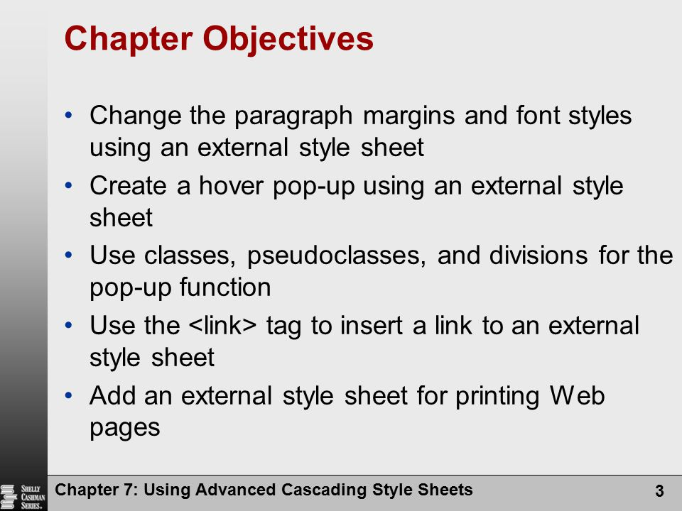 Chapter Objectives Change the paragraph margins and font styles using an external style sheet. Create a hover pop-up using an external style sheet.
