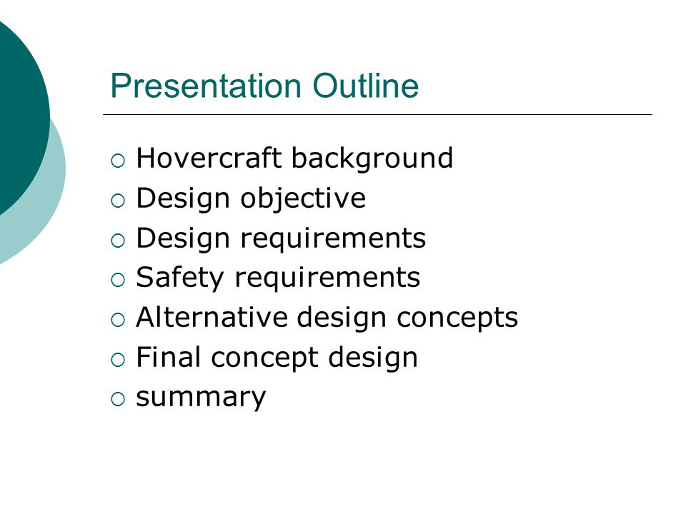 Presentation Outline Hovercraft background Design objective