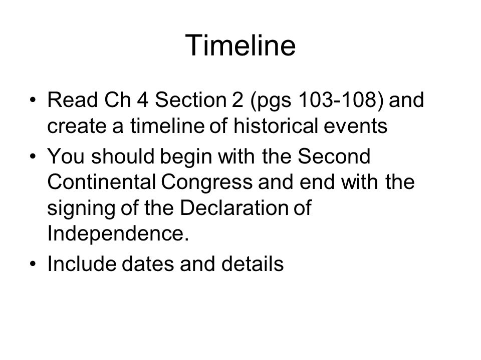 Timeline Read Ch 4 Section 2 (pgs 103-108) and create a timeline of historical events.