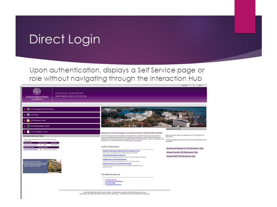 Direct Login Upon authentication, displays a Self Service page or role without navigating through the Interaction Hub.