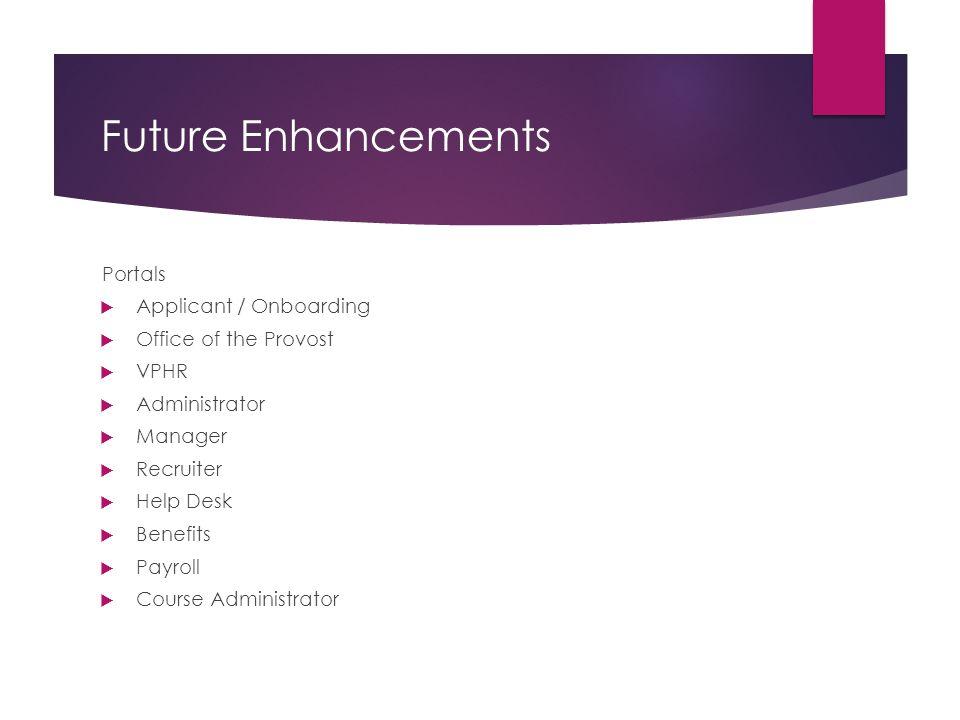 Future Enhancements Portals Applicant / Onboarding