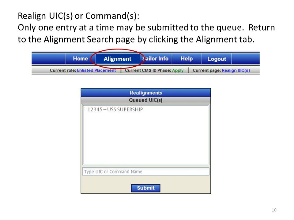 Realign UIC(s) or Command(s): Only one entry at a time may be submitted to the queue. Return to the Alignment Search page by clicking the Alignment tab.