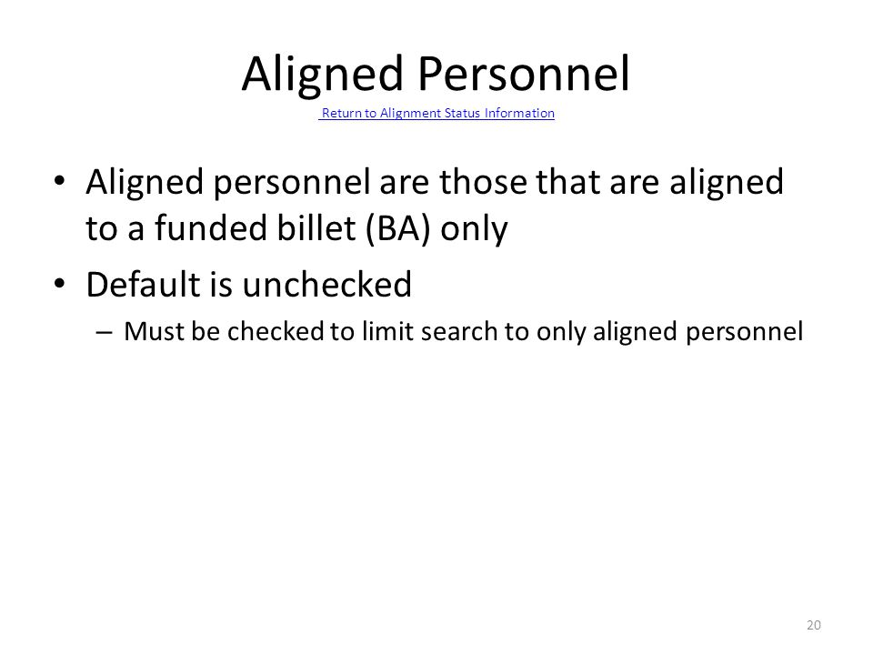 Aligned Personnel Return to Alignment Status Information