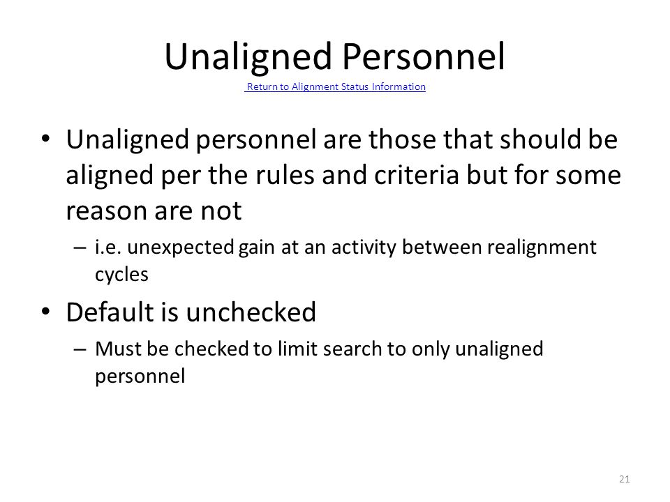 Unaligned Personnel Return to Alignment Status Information