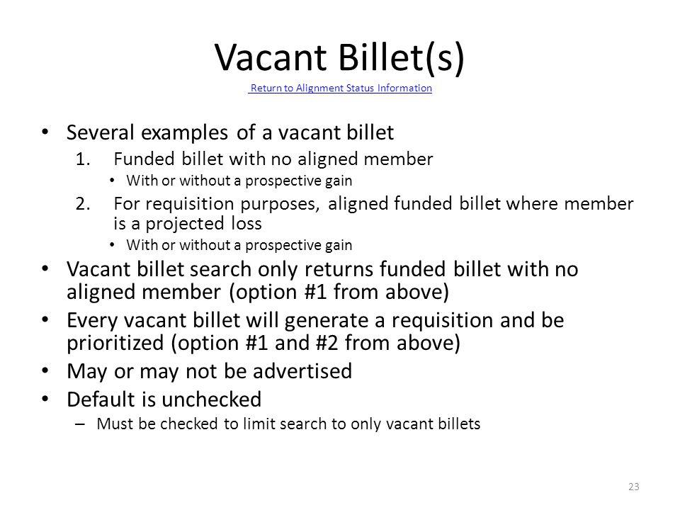 Vacant Billet(s) Return to Alignment Status Information