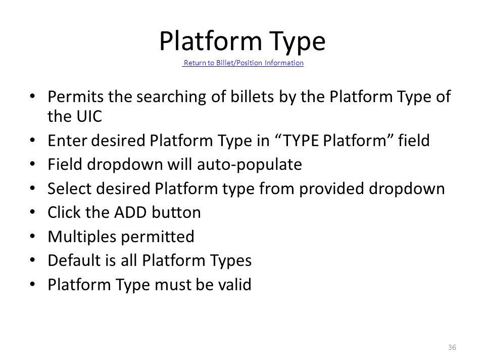 Platform Type Return to Billet/Position Information
